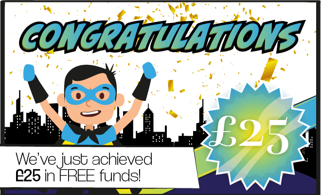 Congratulations. We've just achieved £25 in FREE funds.